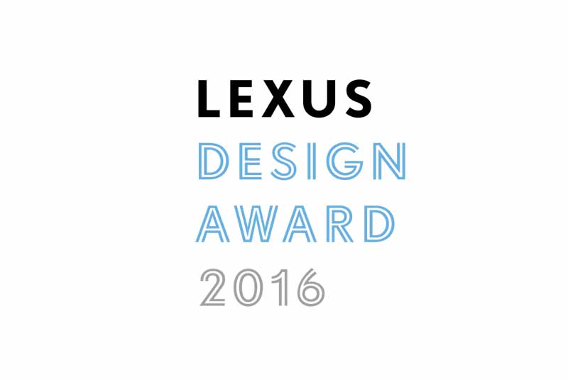 international-design-competition-that-lexus-is-to-foster-and-support-lexus-design-award-2016-recruiting-start20150810-3