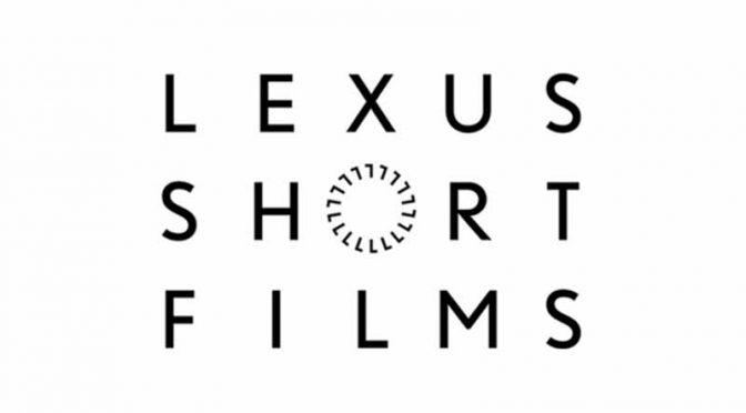 LEXUS SHORT FILMS第3弾、4作品目をワールドプレミア